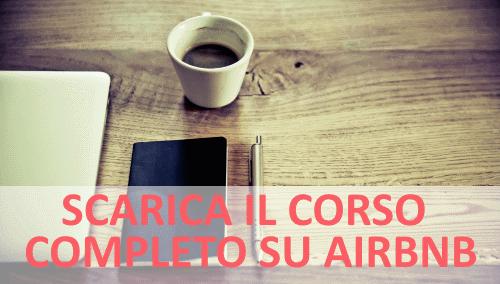 Scarica il corso completo su Airbnb